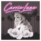 Carrie Lane Releases Debut EP 'California Freaks'