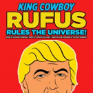 Patrick Kennedy to Direct UK Premiere of KING COWBOY RUFUS RULES THE UNIVERSE Photo