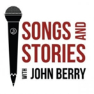 SONGS & STORIES WITH JOHN BERRY Debuts this Week on The Heartland Network