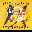 Craft Recordings Announces 'Jesus Rocked The Jukebox: Small Group Black Gospel (1951-1965)'