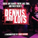 Announcing DENNIS & LOIS Documentary About Rock n Roll's Greatest Fans