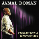 Debut Stand-Up Comedy CD by Jamal Doman 'Consequences & Repercussions' Out Now