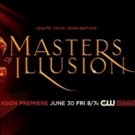 The CW to Premiere Season 4 of MASTERS OF ILLUSION 6/30