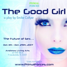 BWW Previews: THE GOOD GIRL at Primal Forces