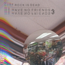 Surf Rock is Dead to Release 'We Have No Friends?' EP 9/22