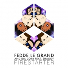 Fedde Le Grand Shares 'Firestarter' ft. Shaggy & Ida Corr