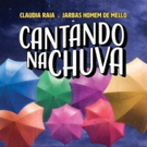BWW Review: CANTANDO NA CHUVA (Singin' In The Rain) Gives Brazil a Shower of Joy Photo