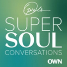 OWN Expands Network's Popular SUPERSOUL Programming with New Podcast 'Oprah's Supersoul Conversations'