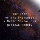 THE EDGE OF THE UNIVERSE Magic School Bus Parody to Ride Back to The PIT