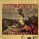 Dylan Dili Announces The Release of New Album 'Pain 2 Power'
