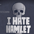 Fells Point Corner Theatre Presents I HATE HAMLET at Godfrey Stage