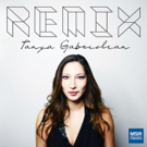 Pianist Tanya Gabrielian to Release Debut Abum Remix on MSR Classics 9/12