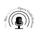 Metropolitan Opera Guild Kicks Off the New Opera Season with Podcast Series