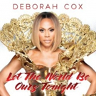 Deborah Cox's 'Let the World Be Ours Tonight' Tops Billboard 's Dance Club Songs Chart