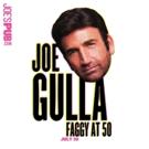 Joe Gulla's FAGGY AT 50 to Hit Joe's Pub This Sunday