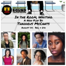 IN THE ROOM, WAITING by Thaddeus McCants to Open This August at Broadway Bound Theatre Festival