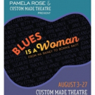 Custom Made Theatre Presents BLUES IS A WOMAN