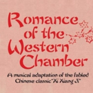 New York Premiere of Chinese Classic ROMANCE OF THE WESTERN CHAMBER Opens Tonight