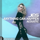 JES Premieres 'Anything Can Happen (Acoustic Version)'
