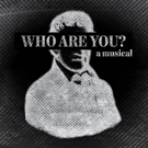 New Musical WHO ARE YOU? to Premiere at Midtown International Theatre Festival