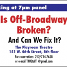 TRU Hosts 'Is Off-Broadway Broken?' Panel Tonight