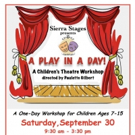 Sierra Stages Presents A PLAY IN A DAY for Children Ages 7-15