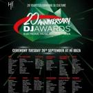20th Anniversary Edition of THE DJ AWARDS Set for Hi Ibiza, 9/26