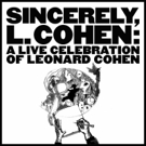 'Sincerely, L. Cohen': A Live Celebration of Leonard Cohen' Out Today