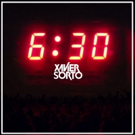 Xavier Sorto Returns with Brand New Festival Banger 'Six Thirty'