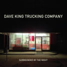 Dave King Trucking Company Announces West Coast Tour