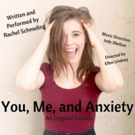 Rachel Schmeling's YOU, ME, AND ANXIETY Coming to TNC's Dream Up Festival