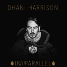 Dhani Harrison Releases New Album 'In///Parallel' Photo