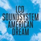 LCD Soundsystem 'American Dream' Debuts at No. 1 on U.S. Chart
