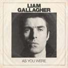 Liam Gallagher Releases His Debut Solo Album 'As You Were' Via Warner Bros. Records Photo