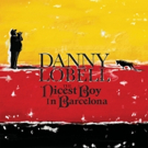 Comedian Danny Lobell Releases 'The Nicest Boy in Barcelona' Today