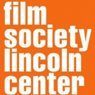 Film Society of Lincoln Center Announces Fall New Releases and Revivals