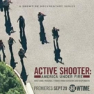 Showtime Premieres ACTIVE SHOOTER: AMERICA UNDER FIRE, 9/29