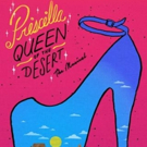 PRISCILLA QUEEN OF THE DESERT to Bring Fabulous Journey to BPA