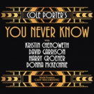 Kristin Chenoweth and More Featured on COLE PORTER'S 'YOU NEVER KNOW' Album Reissue Photo