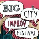The 6th Annual BIG CITY IMPROV FESTIVAL Announced