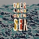 Ellery (Tasha Golden, Justin Golden) Announces 5-Song EP 'Over Land, Over Sea'