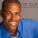 Broadway's Arbender Robinson Sings 'How Did We Get Here?' in New Single and Lyric Video
