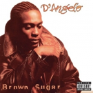 D'Angelo's  'Brown Sugar' Remastered and Expanded for New Deluxe Edition