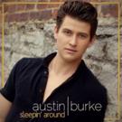 Spotify's 'Hot Country' Playlist Heats Up with Austin Burke 'Sleepin' Around'