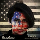 JP Vance's Controversial Song 'This is America' Released for July 4th