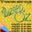 Theatre Next Door Presents THE WIZARD OF OZ Next Month