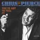 Chris Pierce to Release Ultimate 60's Album 'You've Got To Feel It!' 9/15