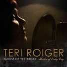 Vocalist Teri Roiger Releases 'Ghost Of Yesterday Shades of Lady Day'