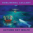 'Subliminal Lullaby' Now Available on iTunes and CD Baby
