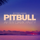 Pitbull Invites Fans to Get Wild at After Dark Party 2018